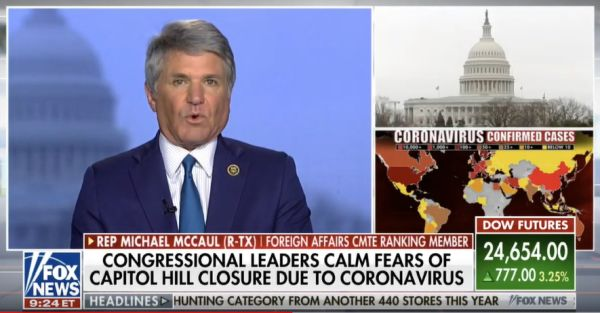 "Cong. Michael McCaul on the CorornaVirus: ""A couple things are coming out that are worth mentioning."