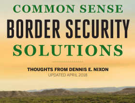 NIXON: Common Sense Security Must Prevail at The Border