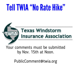 TWIA Rate Hike Looms Prior to Dec. 10th Meeting  Public Comments Due November 15th